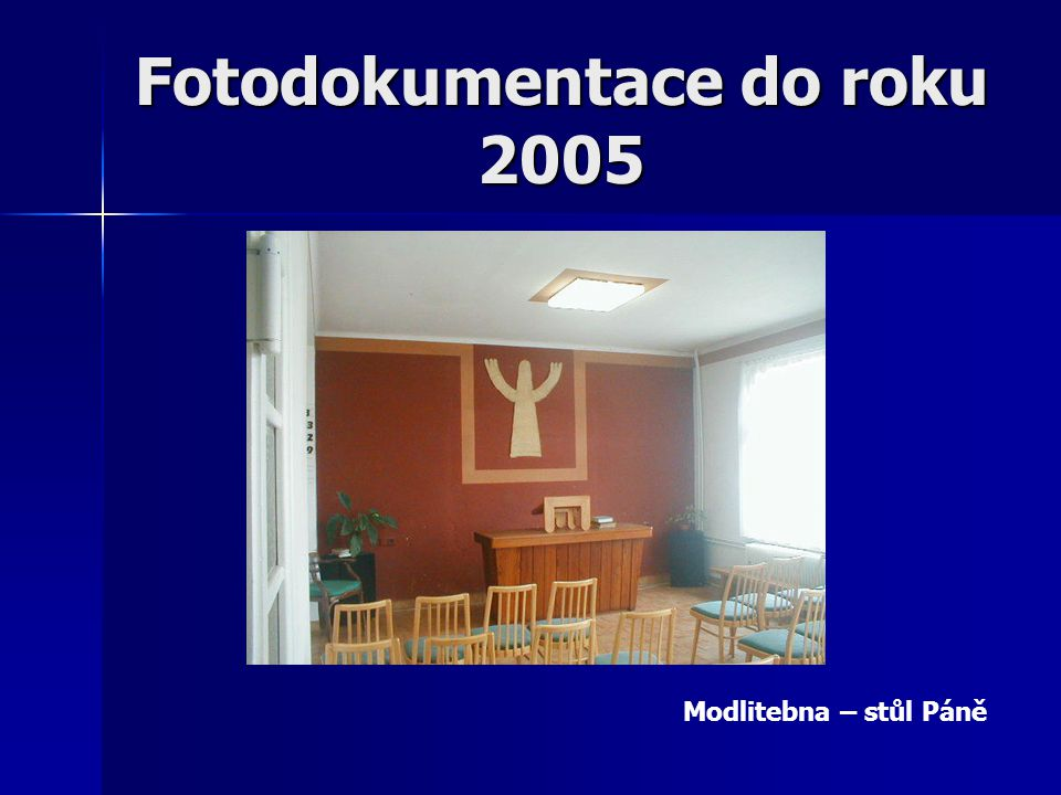 Fotodokumentace do roku 2005