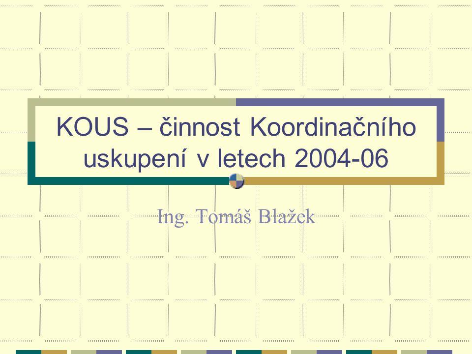 KOUS – činnost Koordinačního uskupení v letech 2004-06