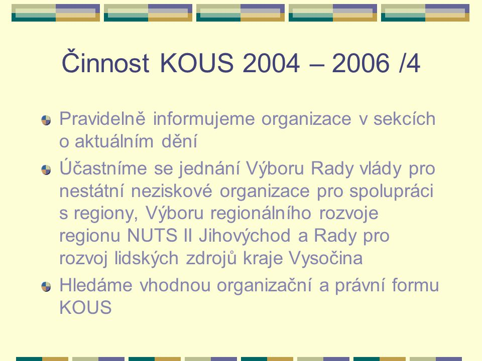 Činnost KOUS 2004 – 2006 /4 Pravidelně informujeme organizace v sekcích o aktuálním dění.