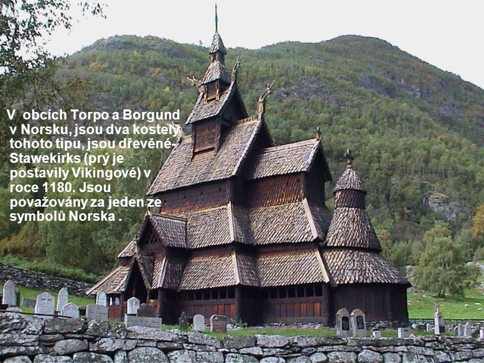 V obcích Torpo a Borgund v Norsku, jsou dva kostely tohoto tipu, jsou dřevěné-Stawekirks (prý je postavily Vikingové) v roce 1180.