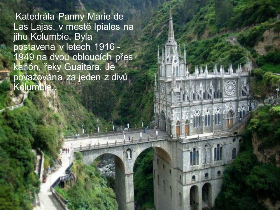 Katedrála Panny Marie de Las Lajas, v mestě Ipiales na jihu Kolumbie