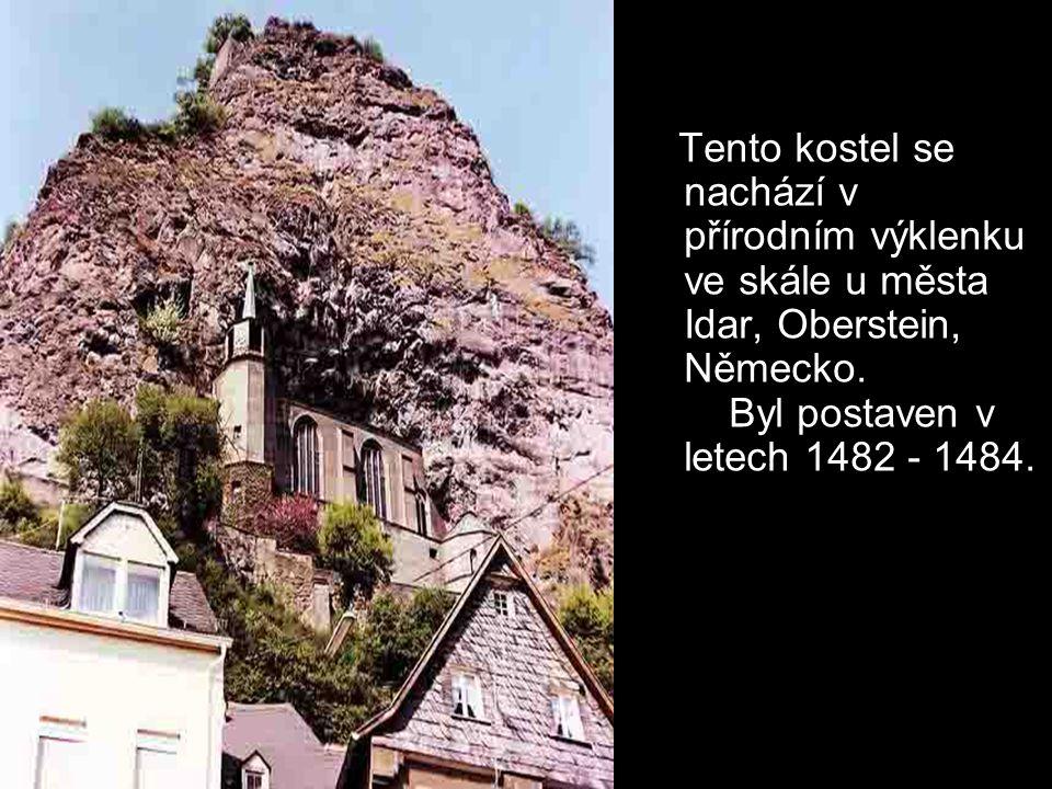 Tento kostel se nachází v přírodním výklenku ve skále u města Idar, Oberstein, Německo.