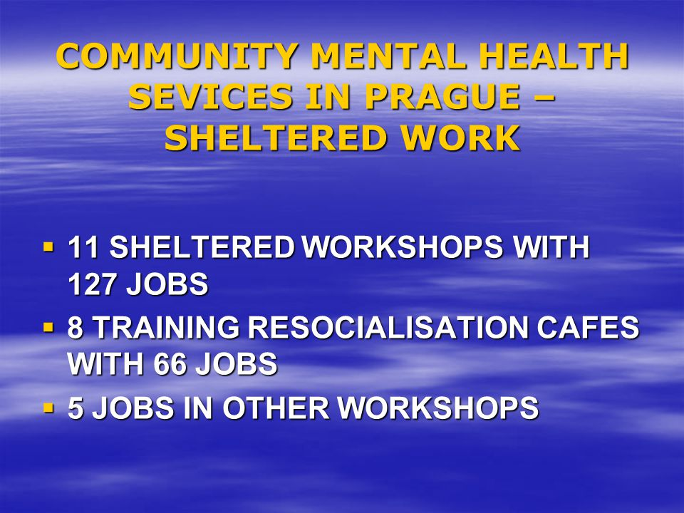 COMMUNITY MENTAL HEALTH SEVICES IN PRAGUE – SHELTERED WORK