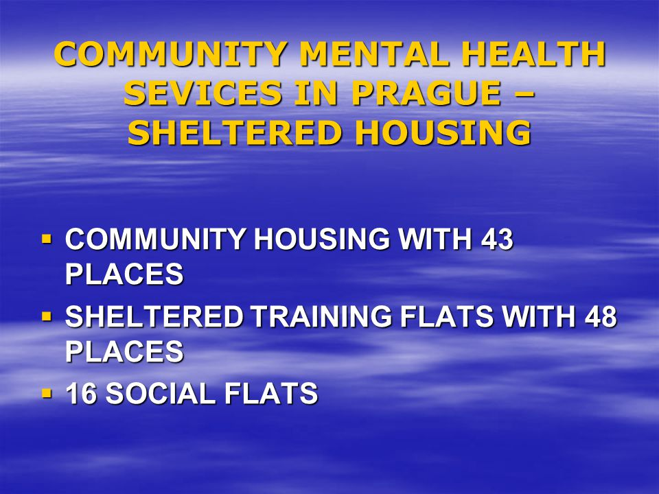 COMMUNITY MENTAL HEALTH SEVICES IN PRAGUE – SHELTERED HOUSING