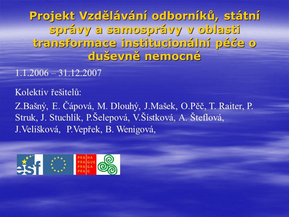 Projekt Vzdělávání odborníků, státní správy a samosprávy v oblasti transformace institucionální péče o duševně nemocné