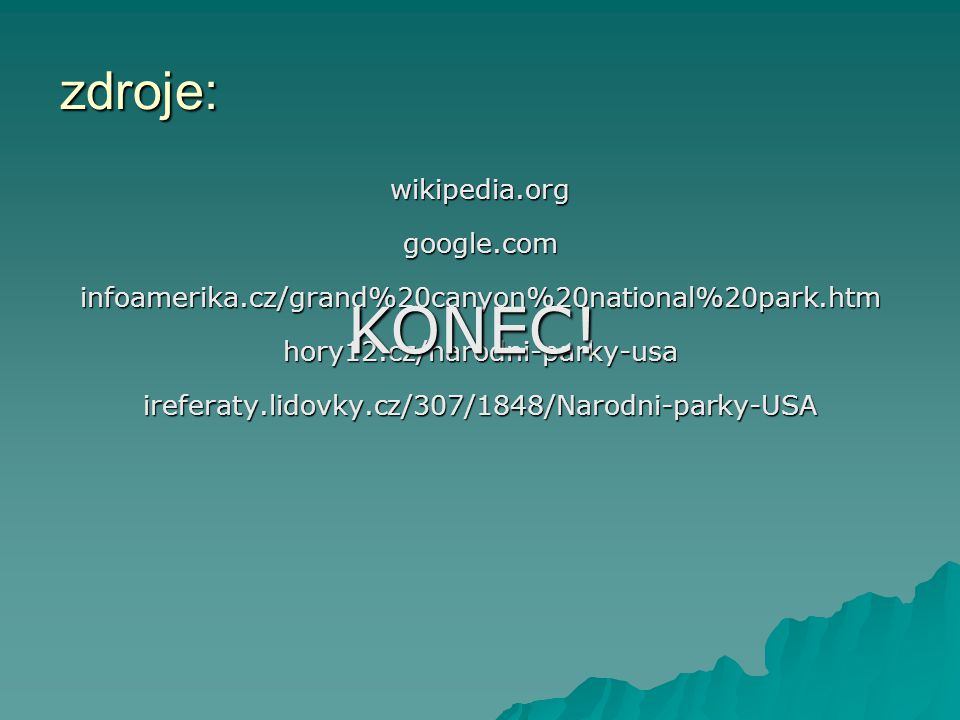 KONEC! zdroje: wikipedia.org google.com