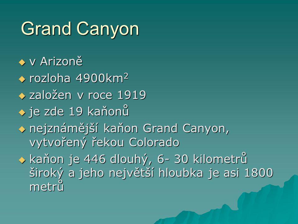 Grand Canyon v Arizoně rozloha 4900km2 založen v roce 1919