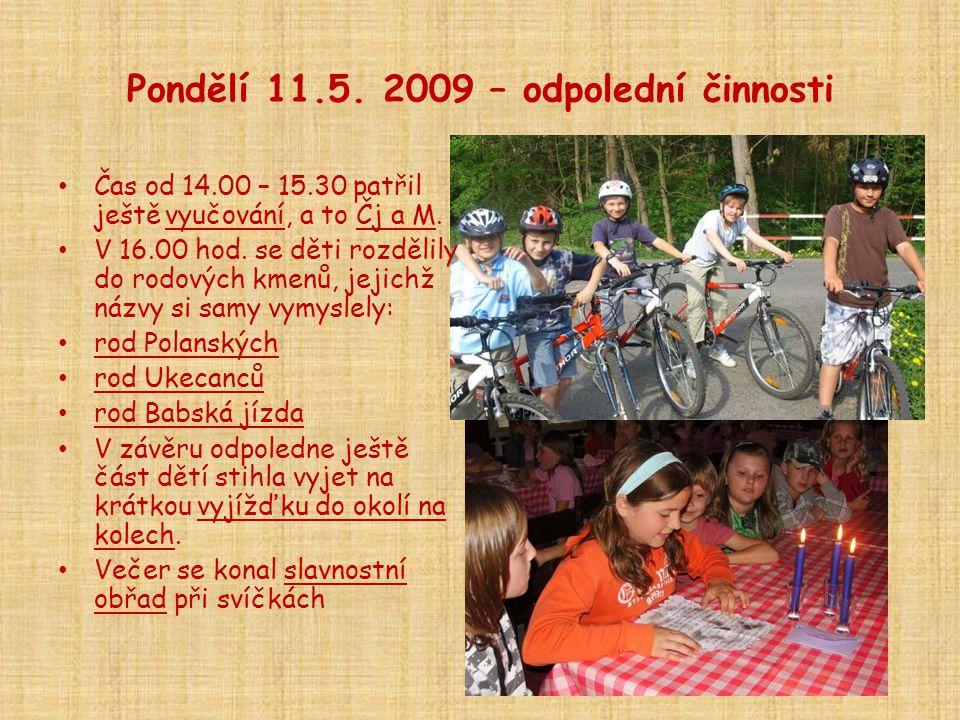 Pondělí 11.5. 2009 – odpolední činnosti
