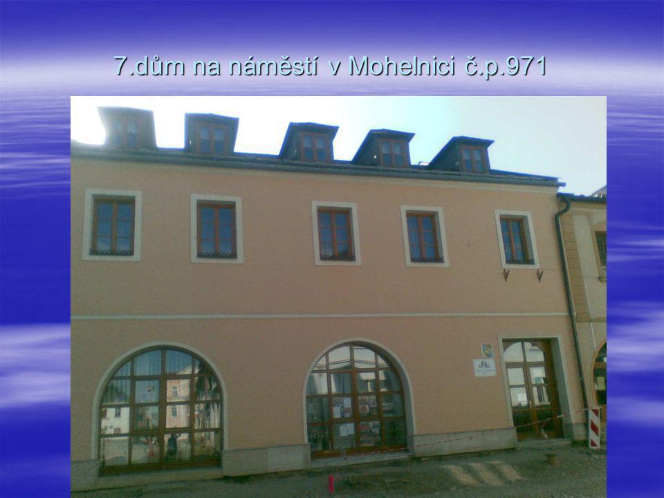 7.dům na náměstí v Mohelnici č.p.971