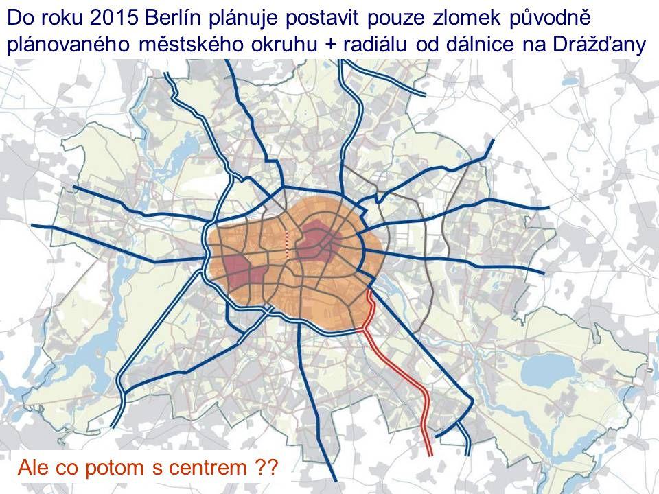 Do roku 2015 Berlín plánuje postavit pouze zlomek původně plánovaného městského okruhu + radiálu od dálnice na Drážďany
