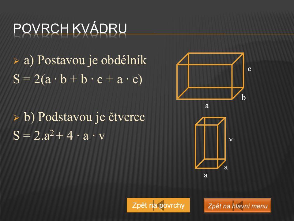a) Postavou je obdélník S = 2(a ∙ b + b ∙ c + a ∙ c)