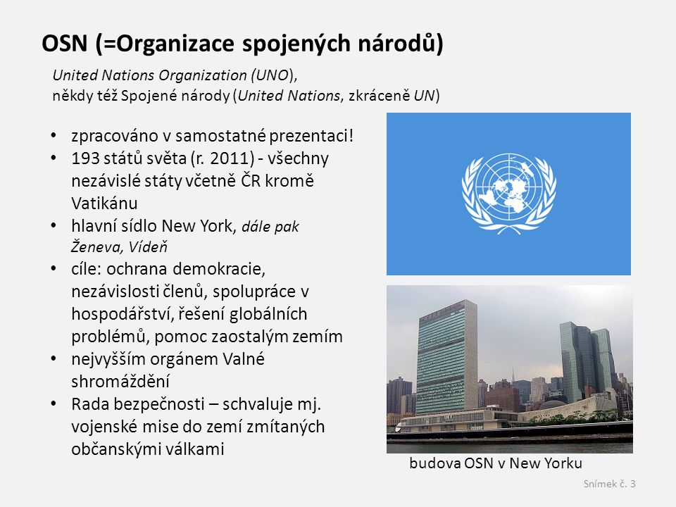 OSN (=Organizace spojených národů)