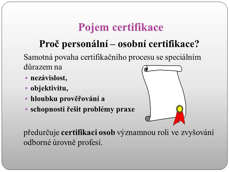 Proč personální – osobní certifikace