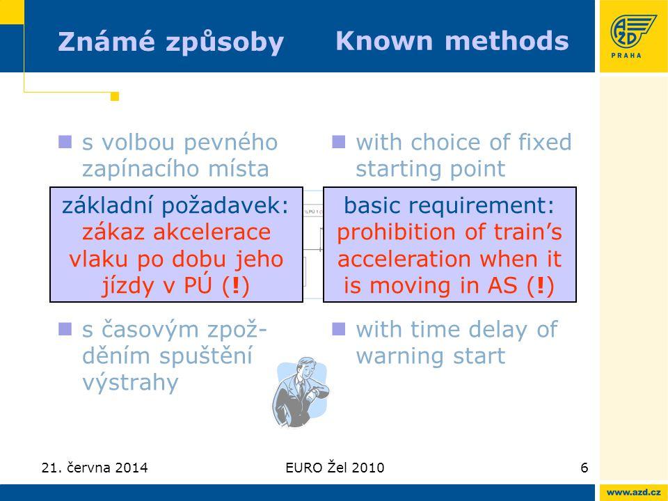 základní požadavek: zákaz akcelerace vlaku po dobu jeho jízdy v PÚ (!)