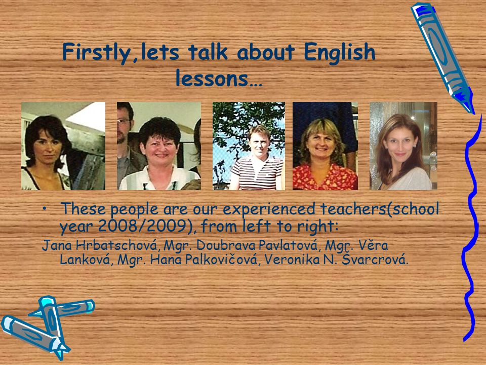Firstly,lets talk about English lessons…