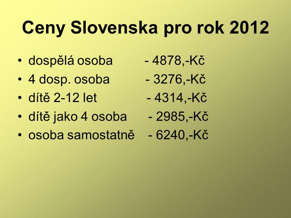 Ceny Slovenska pro rok 2012 dospělá osoba - 4878,-Kč