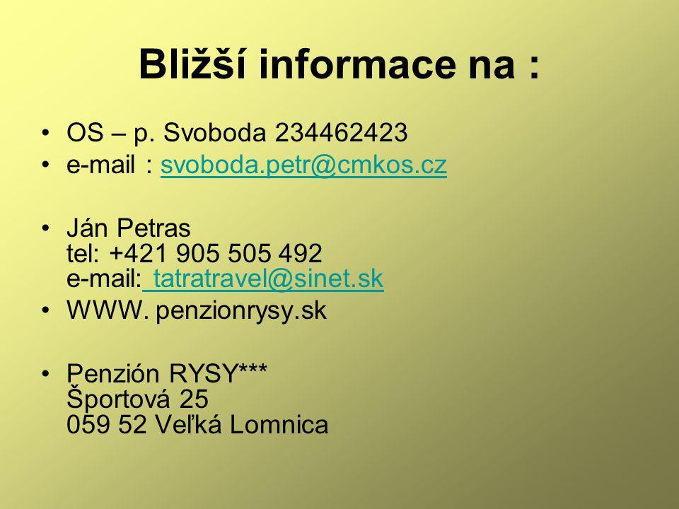 Bližší informace na : OS – p. Svoboda 234462423