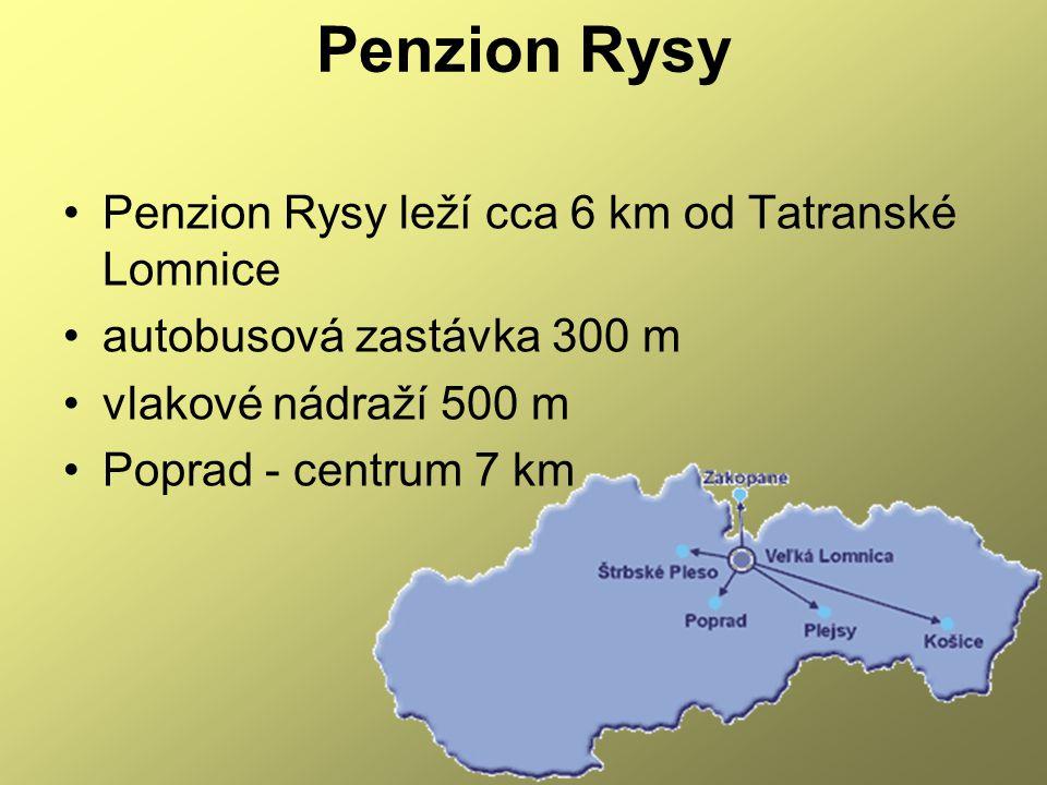 Penzion Rysy Penzion Rysy leží cca 6 km od Tatranské Lomnice