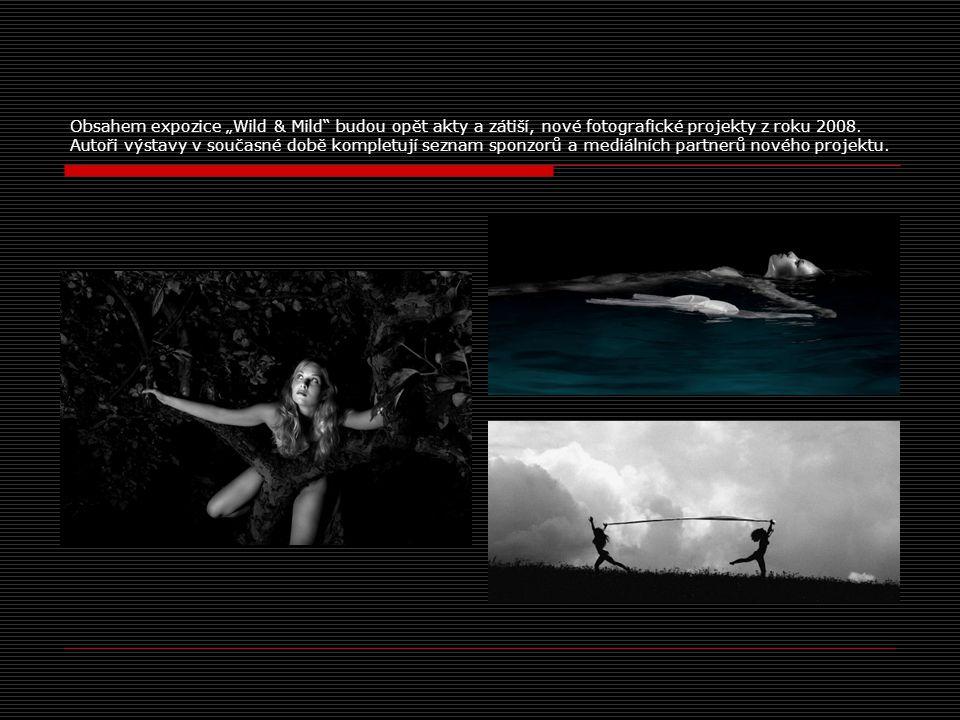 """Obsahem expozice """"Wild & Mild budou opět akty a zátiší, nové fotografické projekty z roku 2008."""
