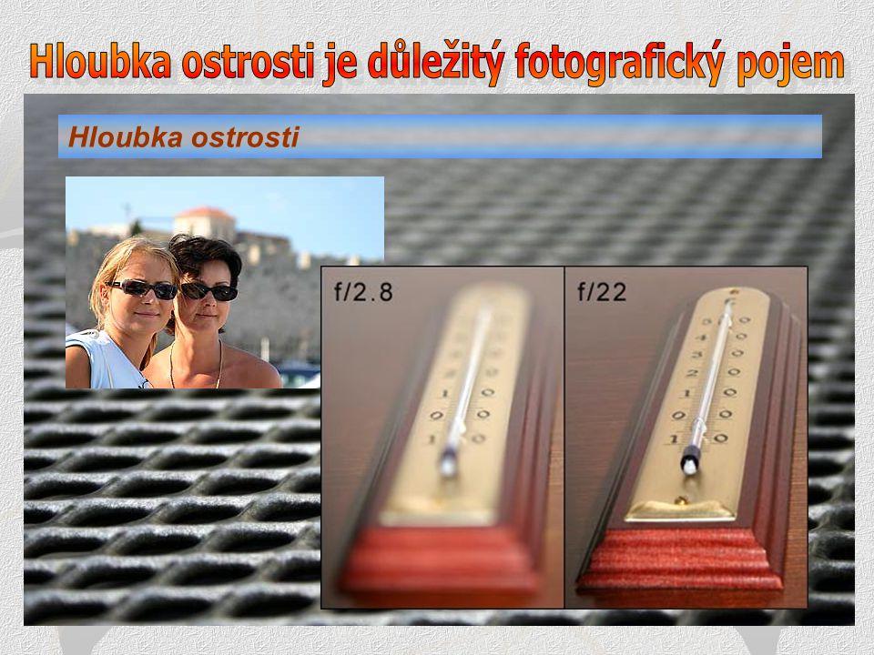 Hloubka ostrosti je důležitý fotografický pojem