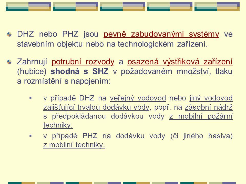 DHZ nebo PHZ jsou pevně zabudovanými systémy ve stavebním objektu nebo na technologickém zařízení.