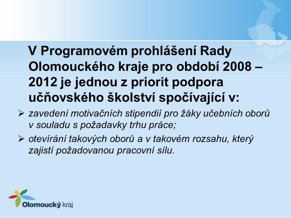 V Programovém prohlášení Rady Olomouckého kraje pro období 2008 – 2012 je jednou z priorit podpora učňovského školství spočívající v: