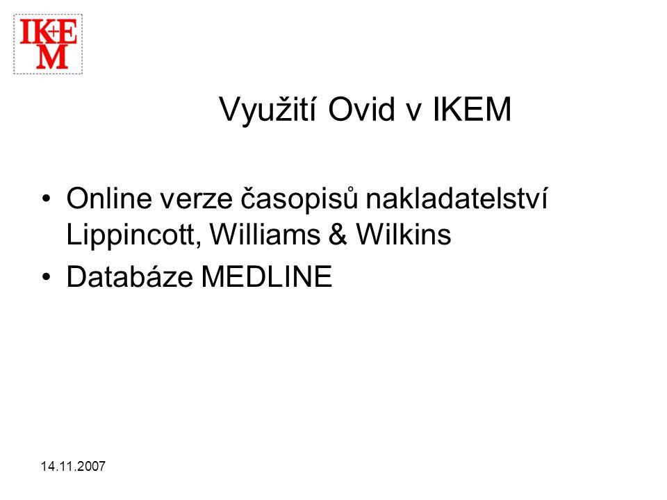 Využití Ovid v IKEM Online verze časopisů nakladatelství Lippincott, Williams & Wilkins. Databáze MEDLINE.