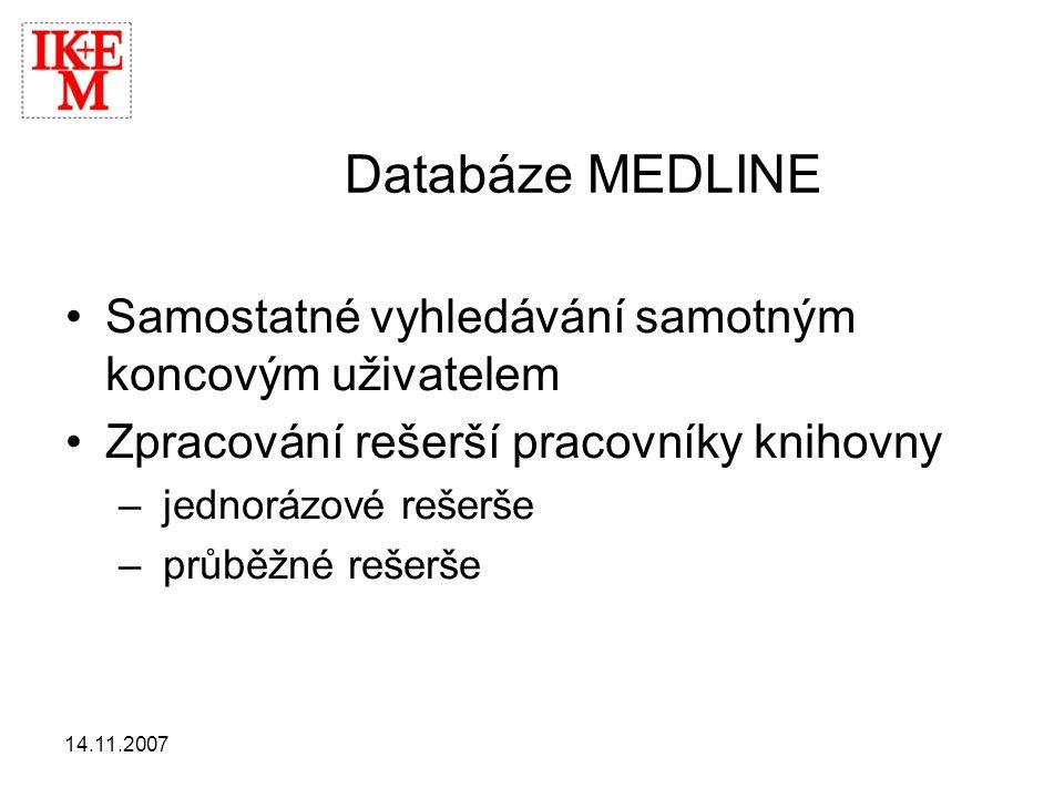Databáze MEDLINE Samostatné vyhledávání samotným koncovým uživatelem