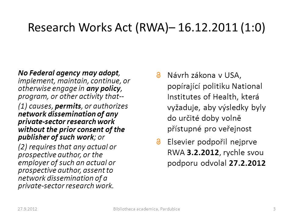 Research Works Act (RWA)– 16.12.2011 (1:0)