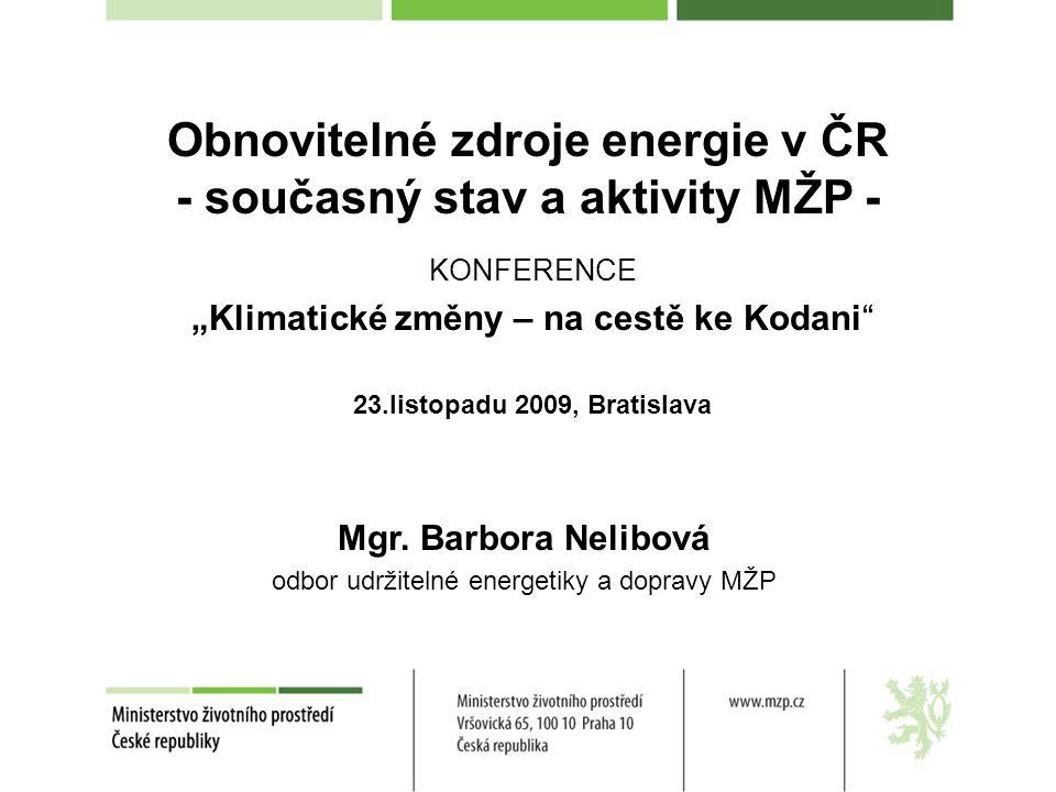 Obnovitelné zdroje energie v ČR - současný stav a aktivity MŽP -