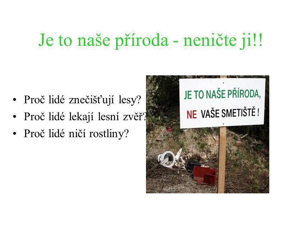 Je to naše příroda - neničte ji!!