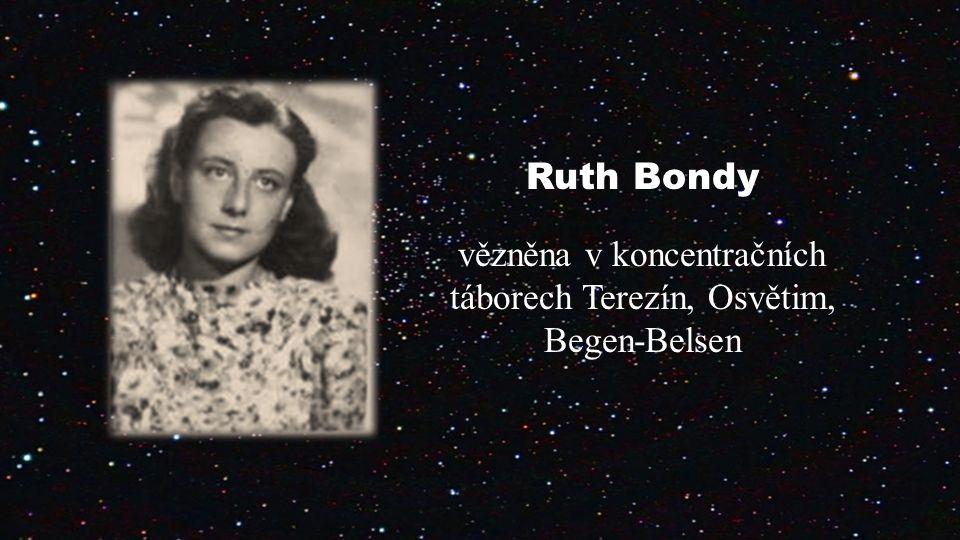 vězněna v koncentračních táborech Terezín, Osvětim, Begen-Belsen