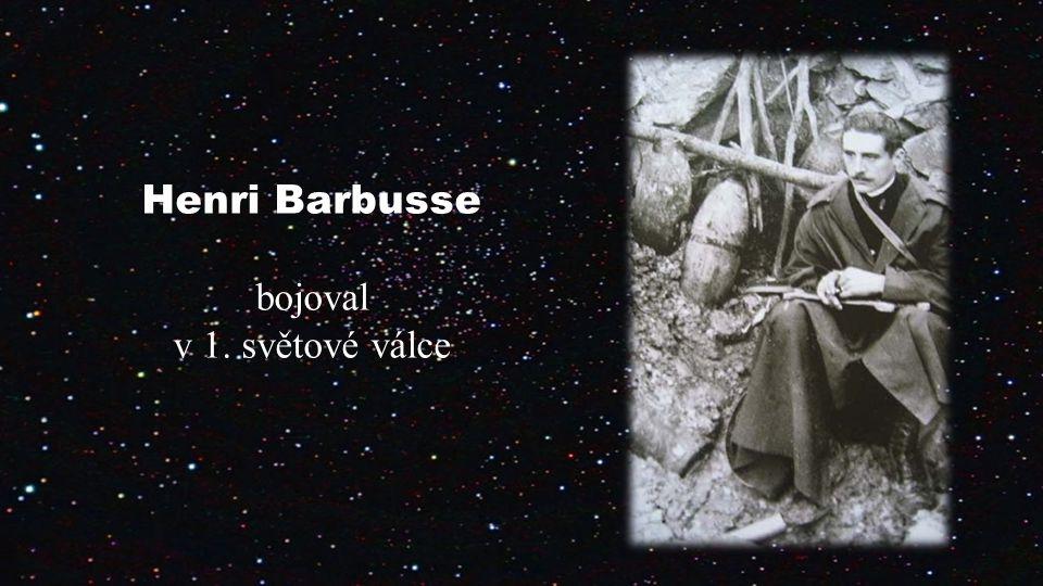 Henri Barbusse bojoval v 1. světové válce