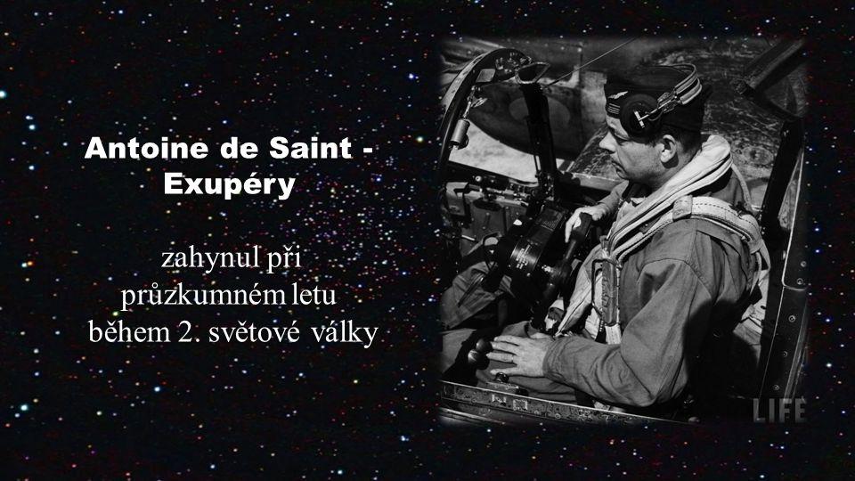 během 2. světové války Antoine de Saint - Exupéry