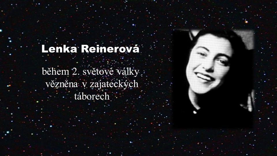 Lenka Reinerová během 2. světové války vězněna v zajateckých táborech