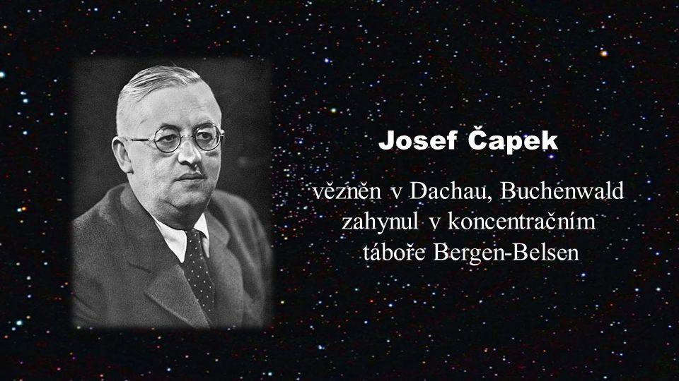 Josef Čapek vězněn v Dachau, Buchenwald zahynul v koncentračním