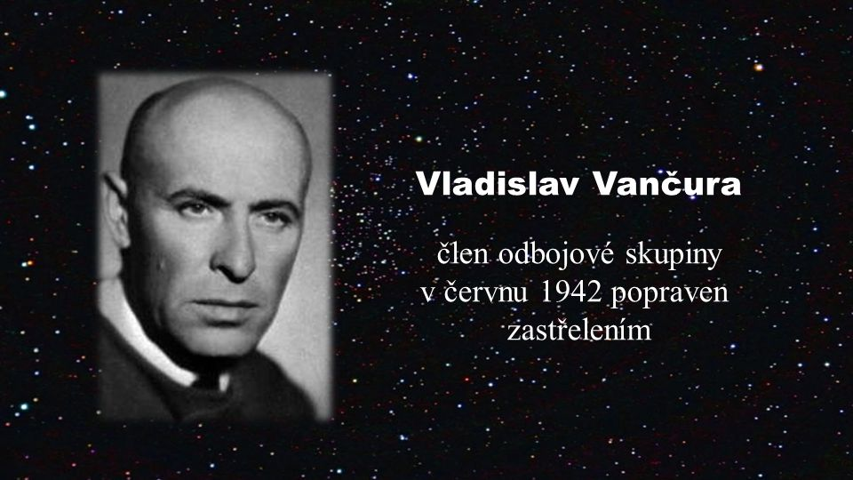 Vladislav Vančura člen odbojové skupiny v červnu 1942 popraven