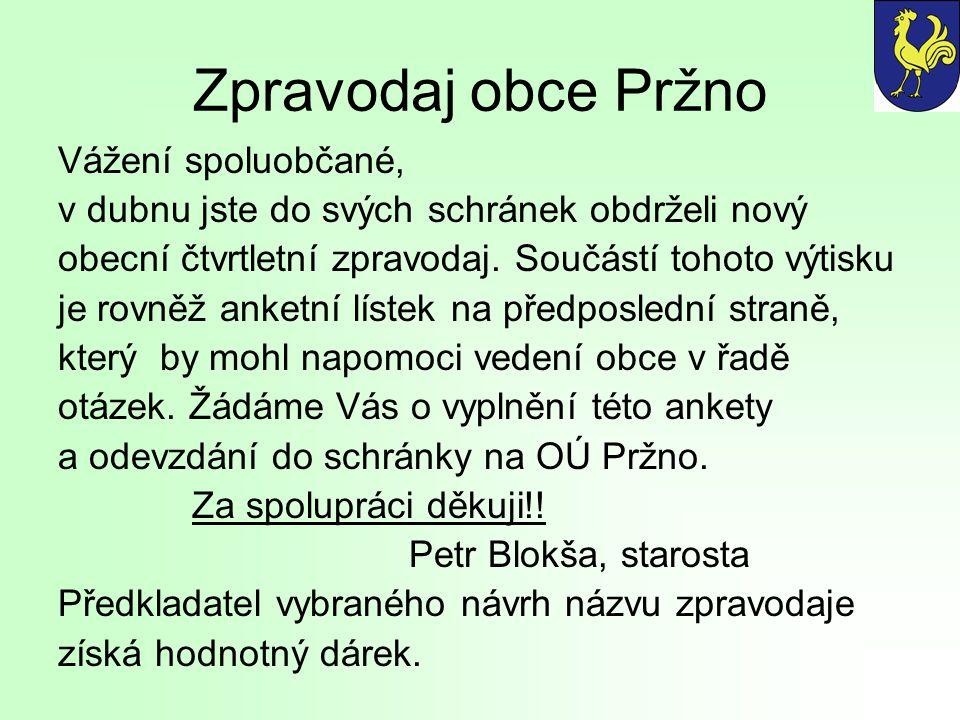 Zpravodaj obce Pržno Vážení spoluobčané,