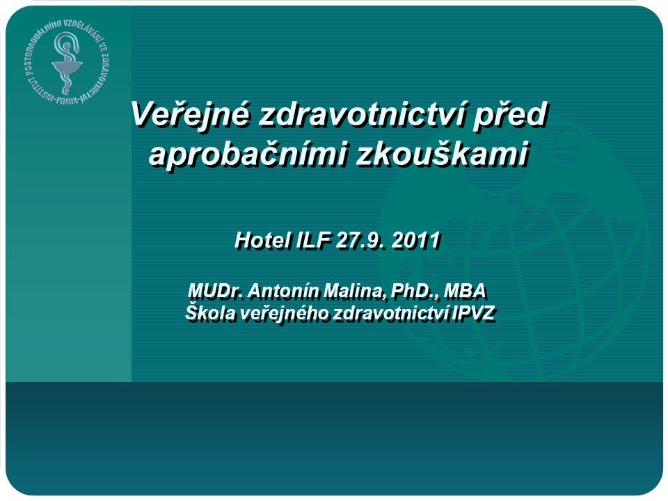 Veřejné zdravotnictví před aprobačními zkouškami Hotel ILF 27. 9