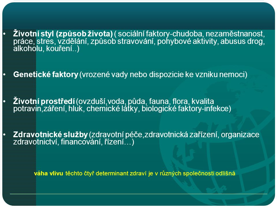 Genetické faktory (vrozené vady nebo dispozicie ke vzniku nemoci)