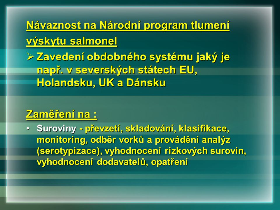 Návaznost na Národní program tlumení výskytu salmonel