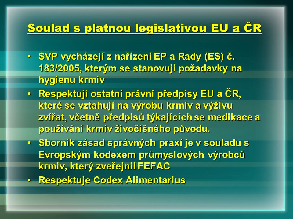 Soulad s platnou legislativou EU a ČR