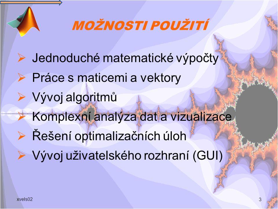 Jednoduché matematické výpočty Práce s maticemi a vektory