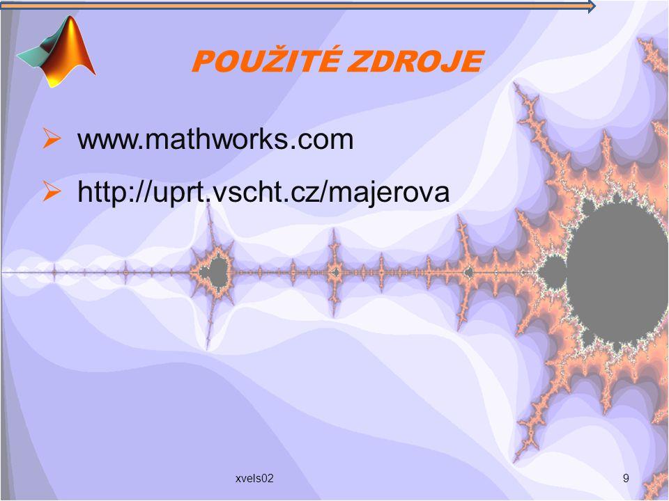 POUŽITÉ ZDROJE www.mathworks.com http://uprt.vscht.cz/majerova