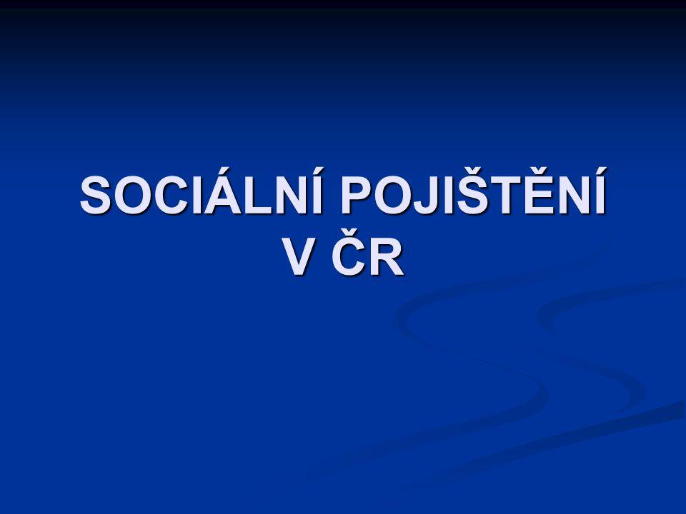 SOCIÁLNÍ POJIŠTĚNÍ V ČR