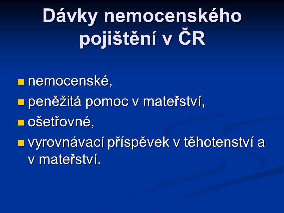 Dávky nemocenského pojištění v ČR