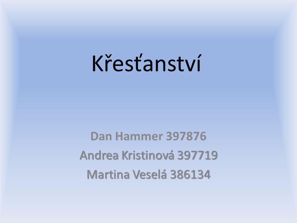 Dan Hammer 397876 Andrea Kristinová 397719 Martina Veselá 386134