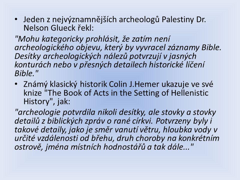Jeden z nejvýznamnějších archeologů Palestiny Dr. Nelson Glueck řekl: