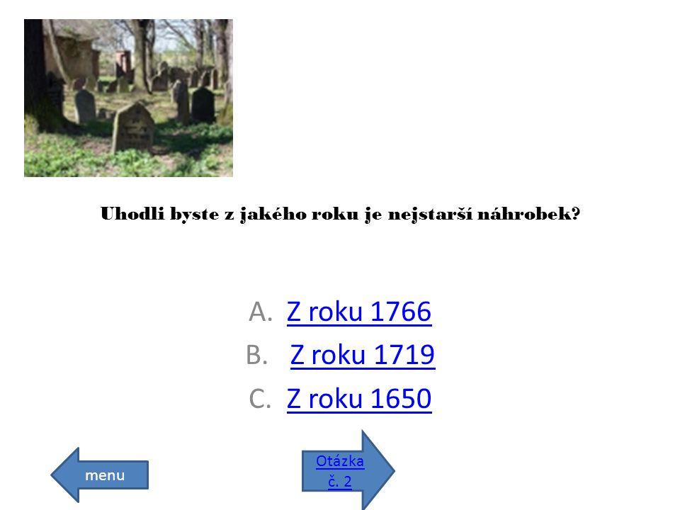 Uhodli byste z jakého roku je nejstarší náhrobek