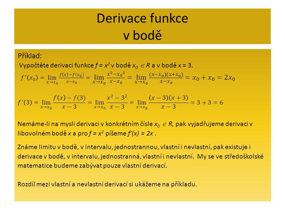 Derivace funkce v bodě Příklad: